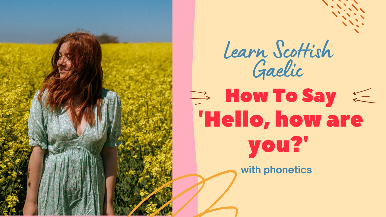 Scottish Gaelic Hello how are you