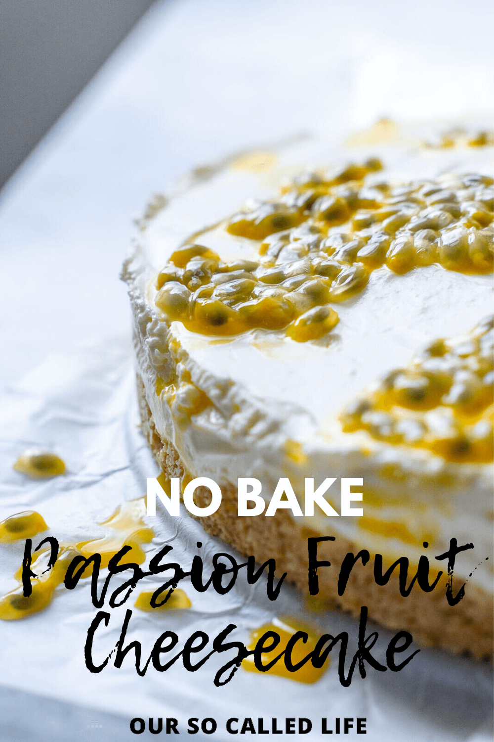 No Bake Passion Fruit Cheesecake