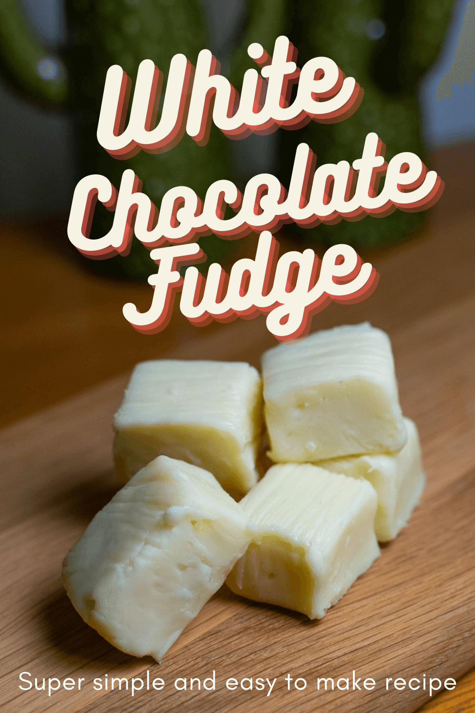 White Chocolate Fudge Recipe