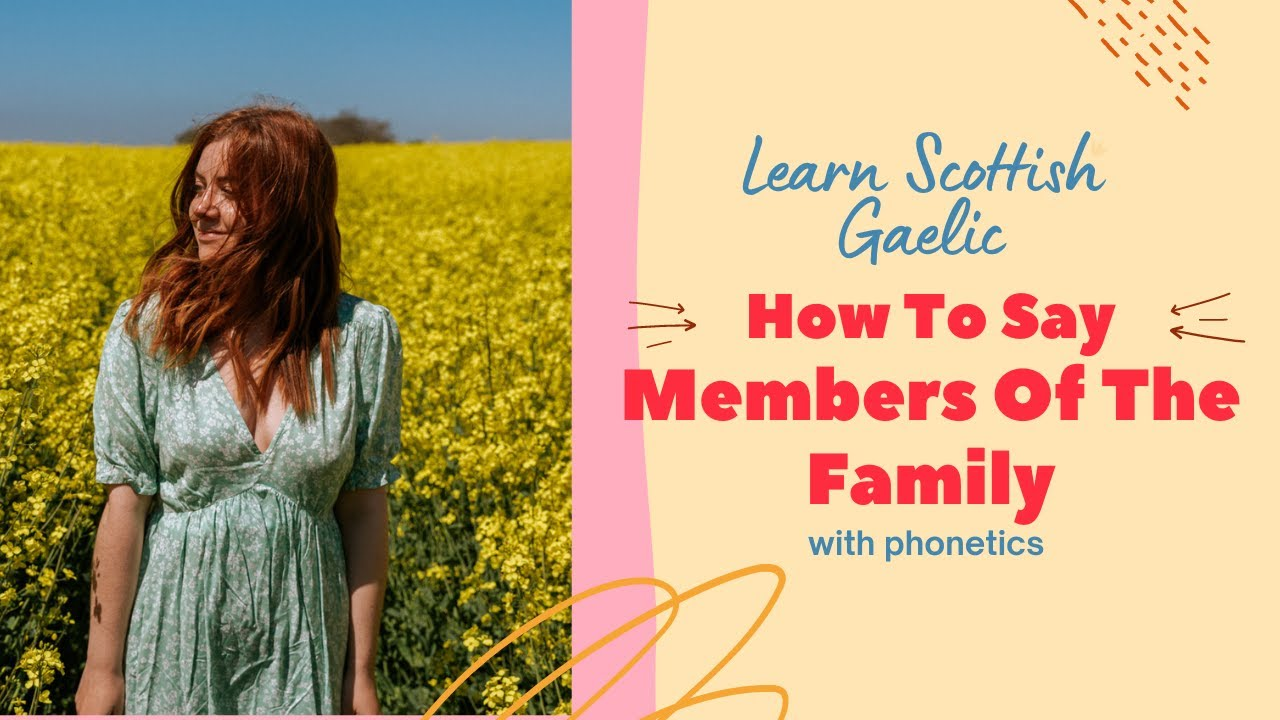 How to say members of the family in Scottish Gaelic