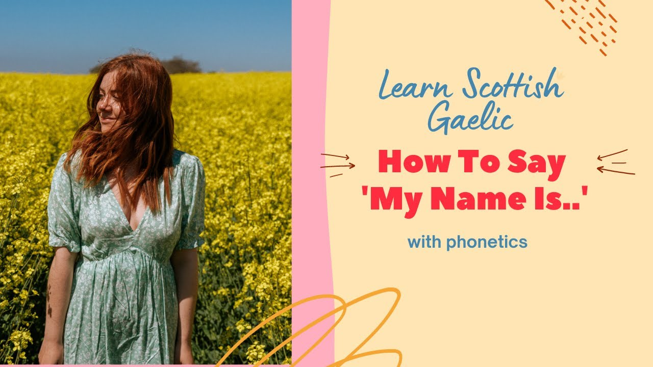 How to say My Name is in Scottish Gaelic